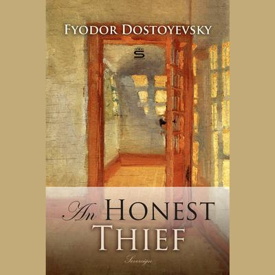 An Honest Thief by Fyodor Dostoevsky audiobook