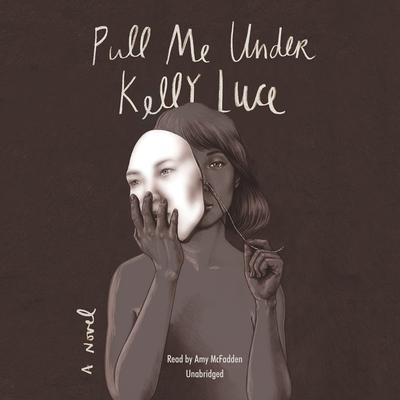 Pull Me Under by Kelly Luce audiobook