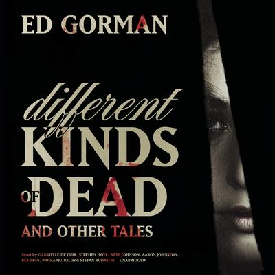 Different Kinds of Dead, and Other Tales by Ed Gorman audiobook