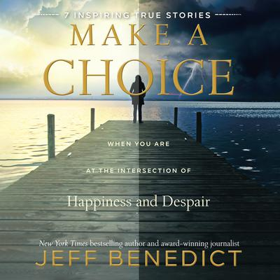 Make a Choice by Jeff Benedict audiobook