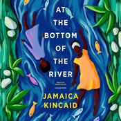 At the Bottom of the River by  Jamaica Kincaid audiobook