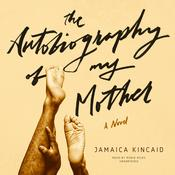 The Autobiography of My Mother by  Jamaica Kincaid audiobook
