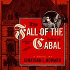 The Fall of the House of Cabal by Jonathan L. Howard