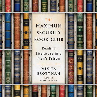 The Maximum Security Book Club by Mikita Brottman audiobook