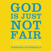 God Is Just Not Fair by  Jennifer Rothschild audiobook