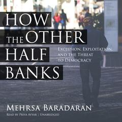 How the Other Half Banks by Mehrsa Baradaran audiobook