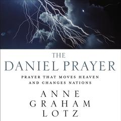 The Daniel Prayer by Anne Graham Lotz audiobook