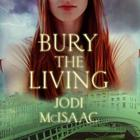 Bury the Living by Jodi McIsaac