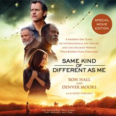 Same Kind of Different As Me Movie Edition by Ron Hall, Denver Moore