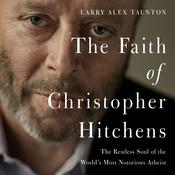 The Faith of Christopher Hitchens by  Larry Alex Taunton audiobook
