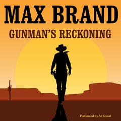 Gunman's Reckoning by Max Brand audiobook