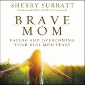 Brave Mom by  Sherry Surratt audiobook