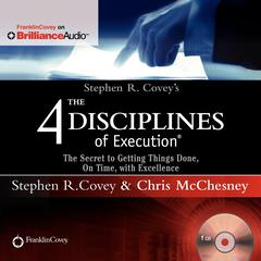 Stephen R. Covey's The 4 Disciplines of Execution by Stephen R. Covey audiobook