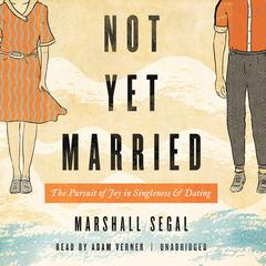 Not Yet Married by Marshall Segal audiobook