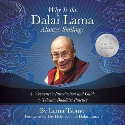 Why Is the Dalai Lama Always Smiling? by Lama Tsomo audiobook