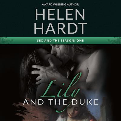 Lily and the Duke by Helen Hardt audiobook
