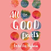 All the Good Parts by  Loretta Nyhan audiobook