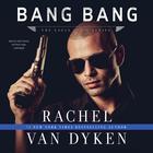 Bang Bang by Rachel Van Dyken