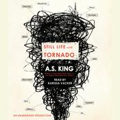Still Life With Tornado by  A. S. King audiobook
