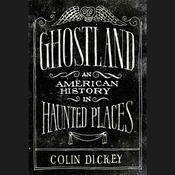 Ghostland by  Colin Dickey audiobook