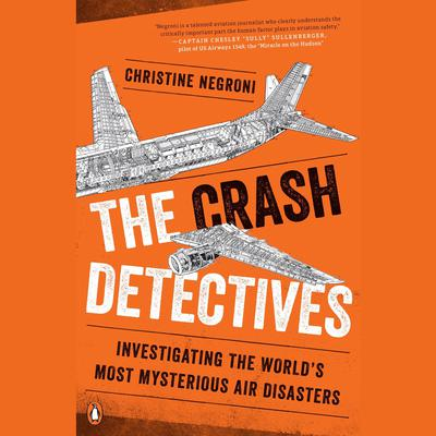 The Crash Detectives by Christine Negroni audiobook