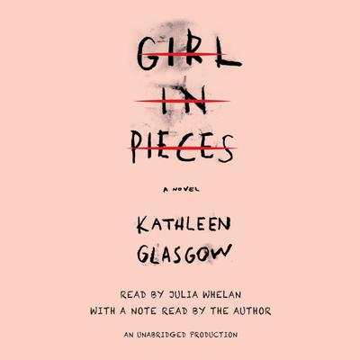 Girl in Pieces by Kathleen Glasgow audiobook