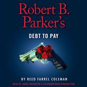 Robert B. Parker's Debt to Pay by  Reed Farrel Coleman audiobook