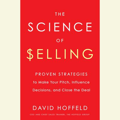The Science of Selling by David Hoffeld audiobook
