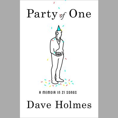 Party of One by Dave Holmes audiobook