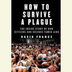 How to Survive a Plague by David France audiobook