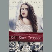 Still Star-Crossed by  Melinda Taub audiobook