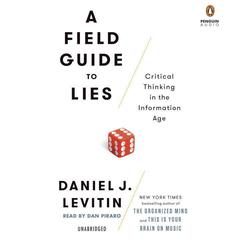 A Field Guide to Lies by Daniel J. Levitin audiobook