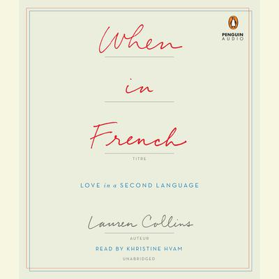 When in French by Lauren Collins audiobook