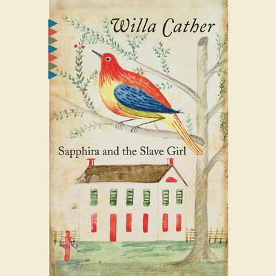 Sapphira and the Slave Girl by Willa Cather audiobook