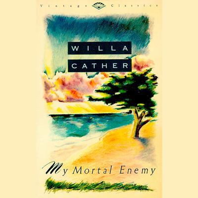 My Mortal Enemy by Willa Cather audiobook