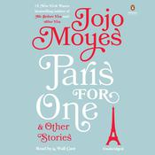 Paris for One and Other Stories by  Jojo Moyes audiobook