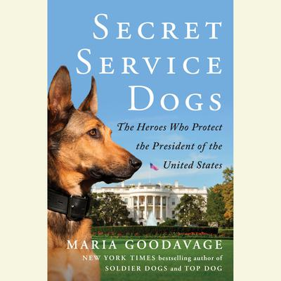 Secret Service Dogs by Maria Goodavage audiobook