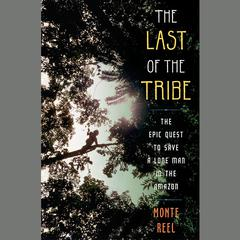 The Last of the Tribe by Monte Reel audiobook