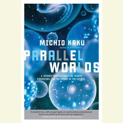 Parallel Worlds by Michio Kaku audiobook