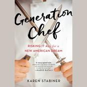 Generation Chef by  Karen Stabiner audiobook