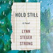 Hold Still by  Lynn  Steger Strong audiobook