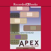 Apex Hides the Hurt by  Colson Whitehead audiobook