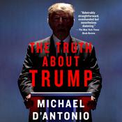 The Truth About Trump by  Michael D'Antonio audiobook
