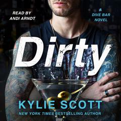 Dirty by Kylie Scott audiobook