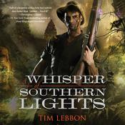 A Whisper of Southern Lights by  Tim Lebbon audiobook