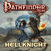 Pathfinder Tales: Hellknight by  Liane Merciel audiobook