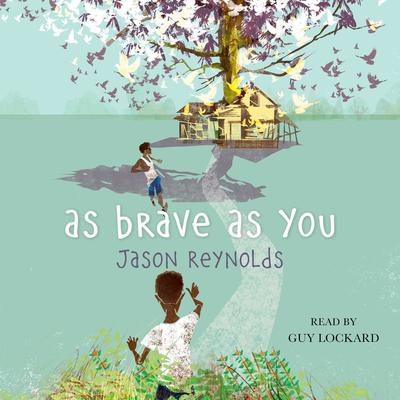 As Brave As You by Jason Reynolds audiobook