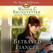 The Betrayed Fiancee by  Jean Brunstetter audiobook