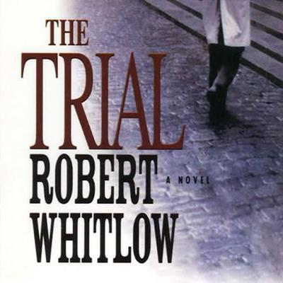 The Trial by Robert Whitlow audiobook