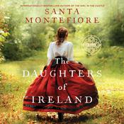 The Daughters of Ireland by  Santa Montefiore audiobook